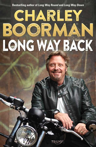 Long Way Back - Charley Boorman (Signed by the Author) - Hardback